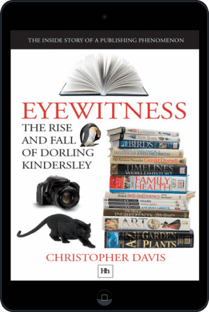 Cover of Eyewitness: The rise and fall of Dorling Kindersley (Ebook - tablet) by Christopher Davis