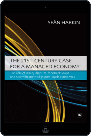 Cover of The 21st-Century Case for a Managed Economy (Ebook - tablet) by Sean Harkin