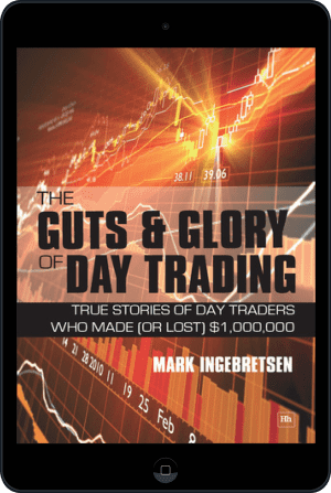 Cover of The Guts and Glory of Day Trading (Ebook - tablet) by Mark Ingebretsen
