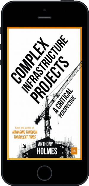 Cover of Complex Infrastructure Projects (Ebook - phone) by Anthony Holmes