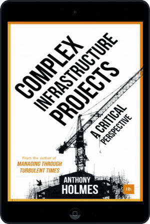 Cover of Complex Infrastructure Projects (Ebook - tablet) by Anthony Holmes