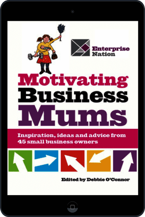 Cover of Motivating Business Mums (Ebook - tablet) by Debbie O'Connor
