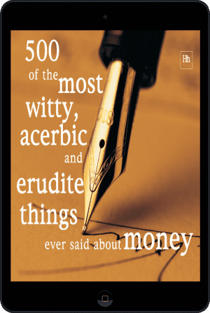 Cover of 500 of the Most Witty, Acerbic and Erudite Things Ever Said About Money (Ebook - tablet) by Philip Jenks