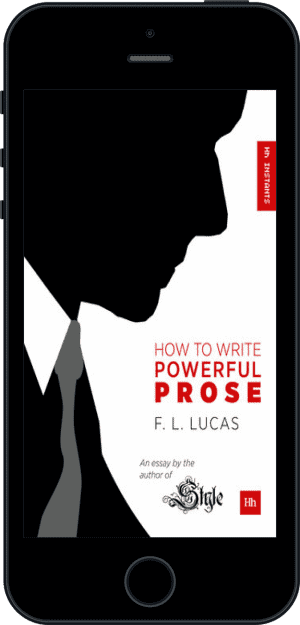 Cover of How to Write Powerful Prose (Ebook - phone) by F. L. Lucas