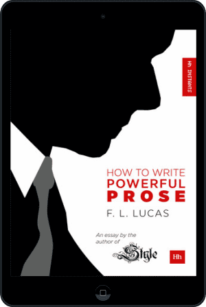 Cover of How to Write Powerful Prose (Ebook - tablet) by F. L. Lucas