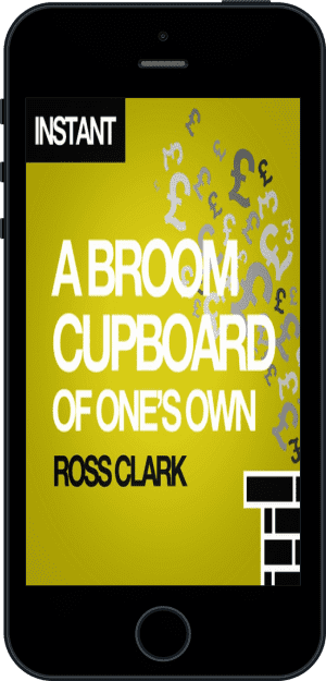 Cover of A Broom Cupboard of One's Own (Ebook - phone) by Ross Clark