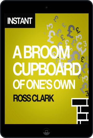 Cover of A Broom Cupboard of One's Own (Ebook - tablet) by Ross Clark