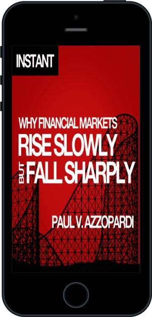 Cover of Why Financial Markets Rise Slowly but Fall Sharply (Ebook - phone) by Paul V. Azzopardi