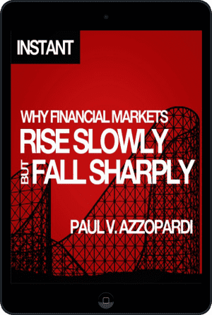 Cover of Why Financial Markets Rise Slowly but Fall Sharply (Ebook - tablet) by Paul V. Azzopardi