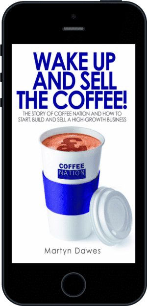 Cover of Wake Up and Sell the Coffee! (Ebook - phone) by Martyn Dawes