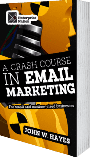 Cover of A Crash Course in Email Marketing for Small and Medium-sized Businesses by John W. Hayes