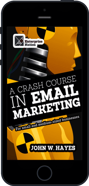 Cover of A Crash Course in Email Marketing for Small and Medium-sized Businesses (Ebook - phone) by John W. Hayes