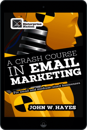 Cover of A Crash Course in Email Marketing for Small and Medium-sized Businesses (Ebook - tablet) by John W. Hayes
