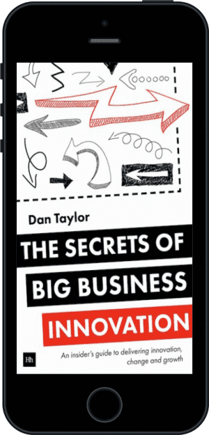 Cover of The Secrets of Big Business Innovation (Ebook - phone) by Dan Taylor