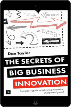 Cover of The Secrets of Big Business Innovation by Dan Taylor