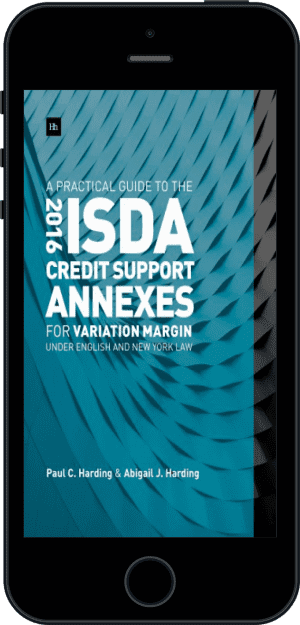 Cover of  A Practical Guide to the 2016 ISDA Credit Support Annexes For Variation Margin under English and New York Law (Ebook - phone) by Paul Harding and Abigail Harding