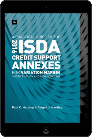 Cover of  A Practical Guide to the 2016 ISDA Credit Support Annexes For Variation Margin under English and New York Law (Ebook - tablet) by Paul Harding and Abigail Harding