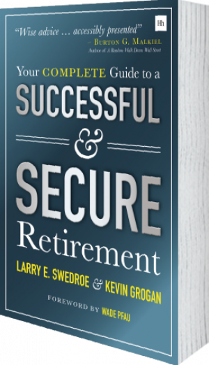 Cover of Your Complete Guide to a Successful and Secure Retirement by Larry Swedroe and Kevin Grogan
