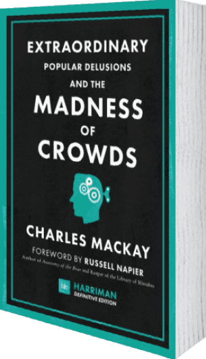 Cover of Extraordinary Popular Delusions and the Madness of Crowds (Harriman Definitive Edition) (Hardback) by Charles Mackay