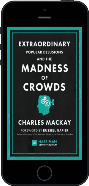 Cover of Extraordinary Popular Delusions and the Madness of Crowds (Harriman Definitive Edition) (Ebook - phone) by Charles Mackay