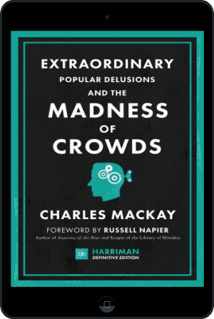 Cover of Extraordinary Popular Delusions and the Madness of Crowds (Harriman Definitive Edition) (Ebook - tablet) by Charles Mackay