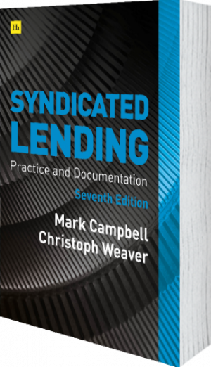Cover of Syndicated Lending 7th edition  (Hardback) by Mark Campbell and Christoph Weaver