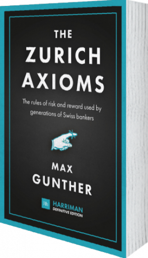 Cover of The Zurich Axioms (Harriman Definitive Edition) (Hardback) by Max Gunther