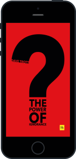 Cover of The Power of Ignorance by Dave Trott