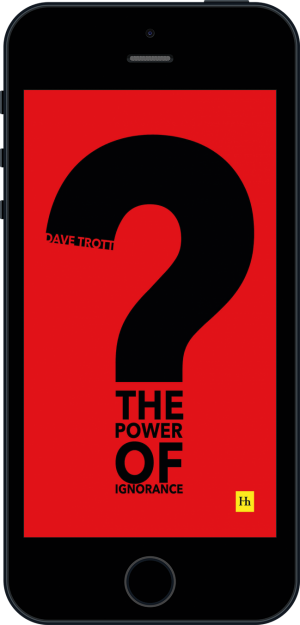 Cover of The Power of Ignorance (Ebook - phone) by Dave Trott