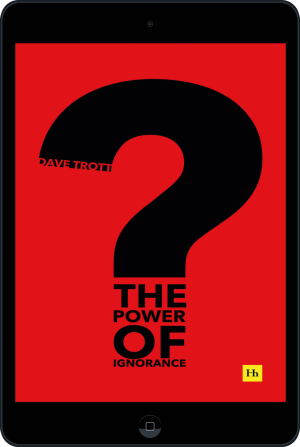 Cover of The Power of Ignorance (Ebook - tablet) by Dave Trott