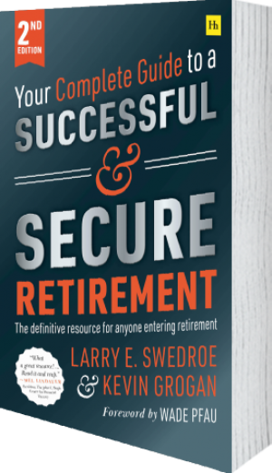 Cover of Your Complete Guide to a Successful and Secure Retirement  (Paperback) by Larry E. Swedroe and Kevin Grogan