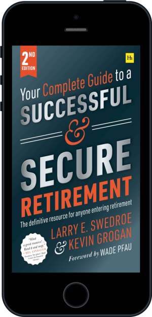 Cover of Your Complete Guide to a Successful and Secure Retirement  (Ebook - phone) by Larry E. Swedroe and Kevin Grogan