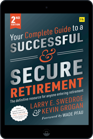 Cover of Your Complete Guide to a Successful and Secure Retirement  (Ebook - tablet) by Larry E. Swedroe and Kevin Grogan