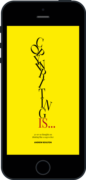 Cover of  Copywriting Is…  (Ebook - phone) by Andrew Boulton and Giles Edwards