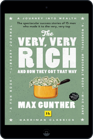 Cover of The Very, Very Rich and How They Got That Way (Harriman Classics) (Ebook - tablet) by Max Gunther