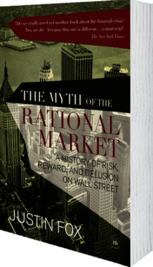 Cover of The Myth of the Rational Market (Paperback) by Justin Fox